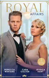 Royal Affairs: His Princess of Convenience / Her Royal Wedding Wish / The Secret Princess