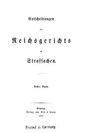 Entscheidungen des Reichsgerichts in Strafsachen: 1879/1880, Band 1