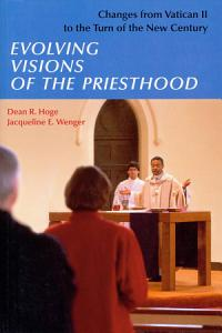 Evolving Visions of the Priesthood PDF