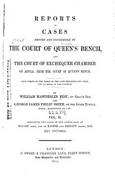 Reports of Cases Argued and Determined in the Court of Queen s Bench  and the Court of Exchequer Chamber on Appeal from the Court of Queen s Bench PDF