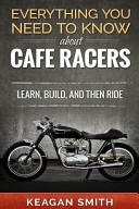 Everything You Need to Know about Cafe Racers
