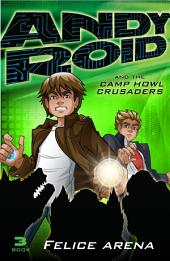 Andy Roid And The Camp Howl Crusades