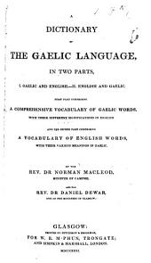A Dictionary of the Gaelic Language in Two Parts. 1. Gaelic and English. 2. English and Gaelic
