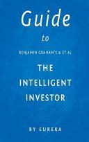 Guide to Benjamin Graham & Et Al the Intelligent Investor