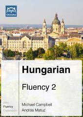 Hungarian Fluency 2 (Ebook + mp3): Glossika Mass Sentences