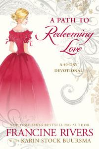 A Path to Redeeming Love Book