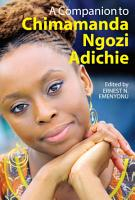 A Companion to Chimamanda Ngozi Adichie PDF