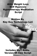 Attic Weight Loss Self Hypnosis Hypnotherapy Meditation Script