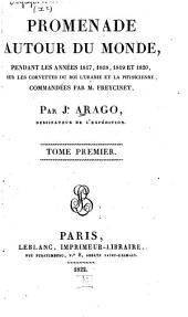 Promenade autour du monde: pendant les anées 1817, 1818, 1819 et 1820 sur les corvettes du roi l'Uranie et la Physicienne, commandées par M. Freycinet, Volume1