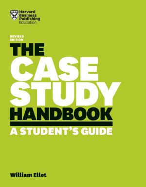 The Case Study Handbook  Revised Edition