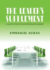 The leader's supplement: A major platform for high performance leadership