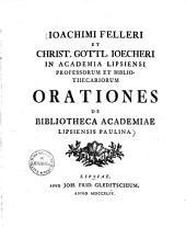 Orationes de bibliotheca academiae Lipsiensis Paulina
