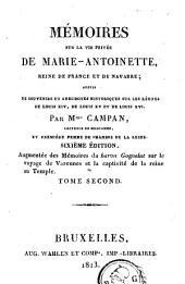 Mémoires sur la vie privée de Marie-Antoinette, reine de France et de Navarre: suivis de souvenirs et anecdotes historiques sur les règnes de Louis XIV, de Louis XV et de Louis XVI, Volume2