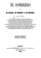El Sombrero. Su pasado, su presente y su porvenir, por los Señores A. F. del R., J. E. Hartzenbusch, M. del Palacio, etc