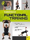 Handbuch Functional Training    Workouts mit dem eigenen K  rpergewicht   Kleinger  ten  Beweglichkeit   Gleichgewicht verbessern  die nat  rliche Form des Krafttrainings  PDF