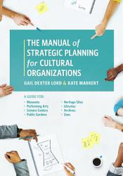 The Manual of Strategic Planning for Cultural Organizations PDF