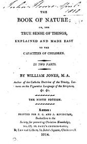 The book of nature; or, The true sense of things