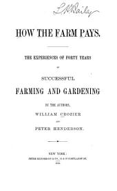 How the Farm Pays: The Experiences of Forty Years of Successful Farming and Gardening by the Authors