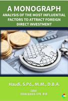 A MONOGRAPH ANALYSIS OF THE MOST INFLUENTIAL FACTORS TO ATTRACT FOREIGN DIRECT INVESTMENT PDF