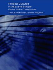 Political Cultures in Asia and Europe: Citizens, States and Societal Values