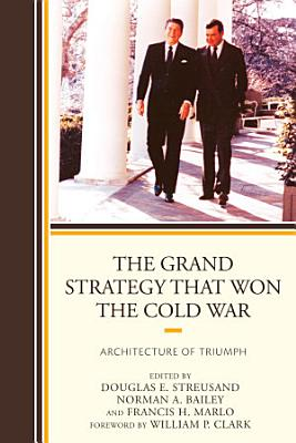 The Grand Strategy that Won the Cold War PDF