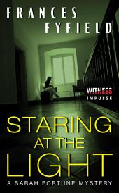 Staring at the Light: A Sarah Fortune Mystery