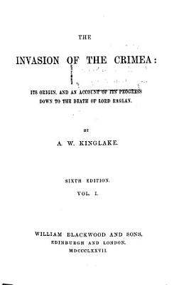 The Invasion Of The Crimea Origin Of The War Of 1853 Between The Czar And The Sultan
