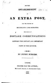 On the Establishment of an Extra Post: For the Purpose of Multiplying and Improving the Means of Postage Communications Between the Distant and Important Parts of the Kingdom