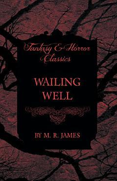 Wailing Well  Fantasy and Horror Classics  PDF