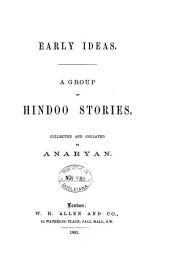 Early Ideas: A Group of Hindoo Stories