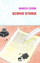 Scrivo storie: Le regole base per diventare scrittori di successo