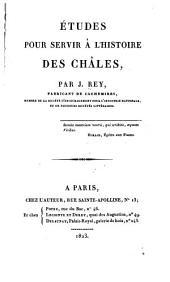 Études pour servir à l'histoire des Châles