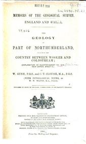 The Geology of Part of Northumberland, Including the Country Between Wooler and Coldstream: (explanation of Quarter-sheet 110 S.W., New Series, Sheet 3)