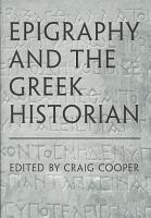 Epigraphy and the Greek Historian PDF