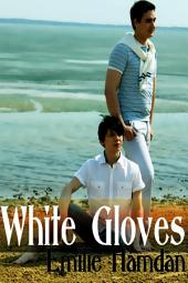 White Gloves :Gay Erotica Sex: (Adults Only Erotica)