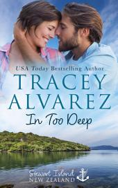 In Too Deep: (Stewart Island Book 1: A New Zealand Enemies to Lovers Second Chance Romance)