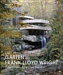 Die G  rten des Frank Lloyd Wright PDF