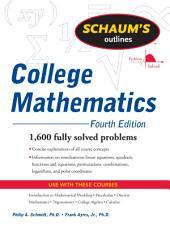 Schaum's Outline of College Mathematics, Fourth Edition: Edition 4