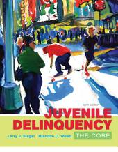 Juvenile Delinquency: The Core: Edition 6