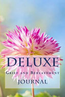 Deluxe Grief and Bereavement Journal