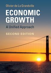 Economic Growth: A Unified Approach, Edition 2