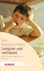 Langsam und verträumt: ADS bei nicht-hyperaktiven Kindern