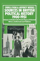 Sources In British Political History  1900 1951 PDF