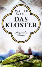 Das Kloster: Historischer Roman