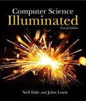 Computer Science Illuminated: Edition 4