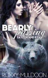 Bearly Passing: Saylor and Ryan: BBW New Adult Bear Shape Shifter Erotic Romance