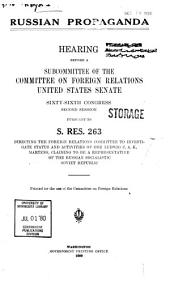Russian Propaganda: Hearing Before a Subcommittee of the Committee on Foreign Relations, United States Senate, Sixty-sixth Congress, Second Session, Pursuant to S. Res. 263, Parts 1-12