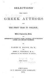 Selections from Various Greek Authors for the First Year in College: With Explanatory Notes and References to Goodwin's Greek Grammar, and to Hadley's Larger and Smaller Grammars