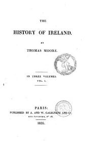The History of Ireland by Thomas Moore: Volume 1