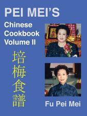 Pei-Mei's Chinese Cookbook Volume 2
